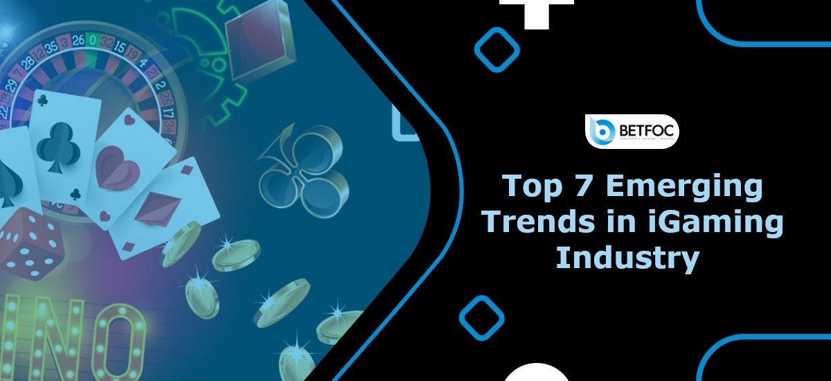 Top 7 Emerging Trends in the iGaming Industry