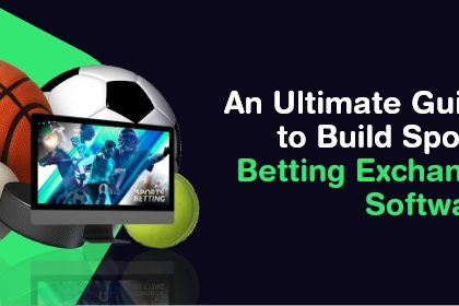 An Ultimate Guide to Build Sports Betting Exchange Software