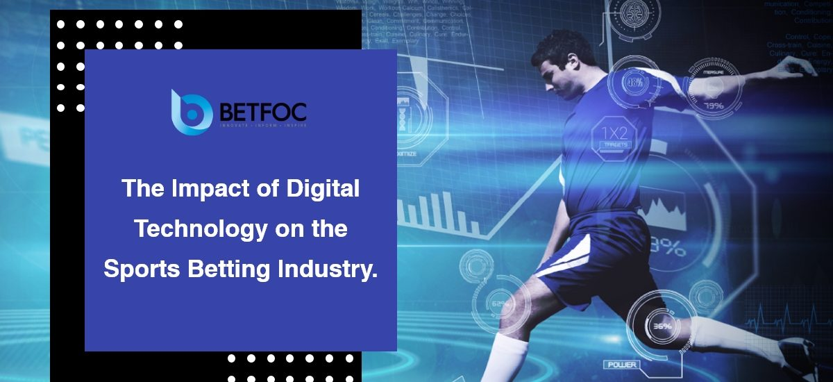 The Impact of Digital Technology on the Sports Betting Industry