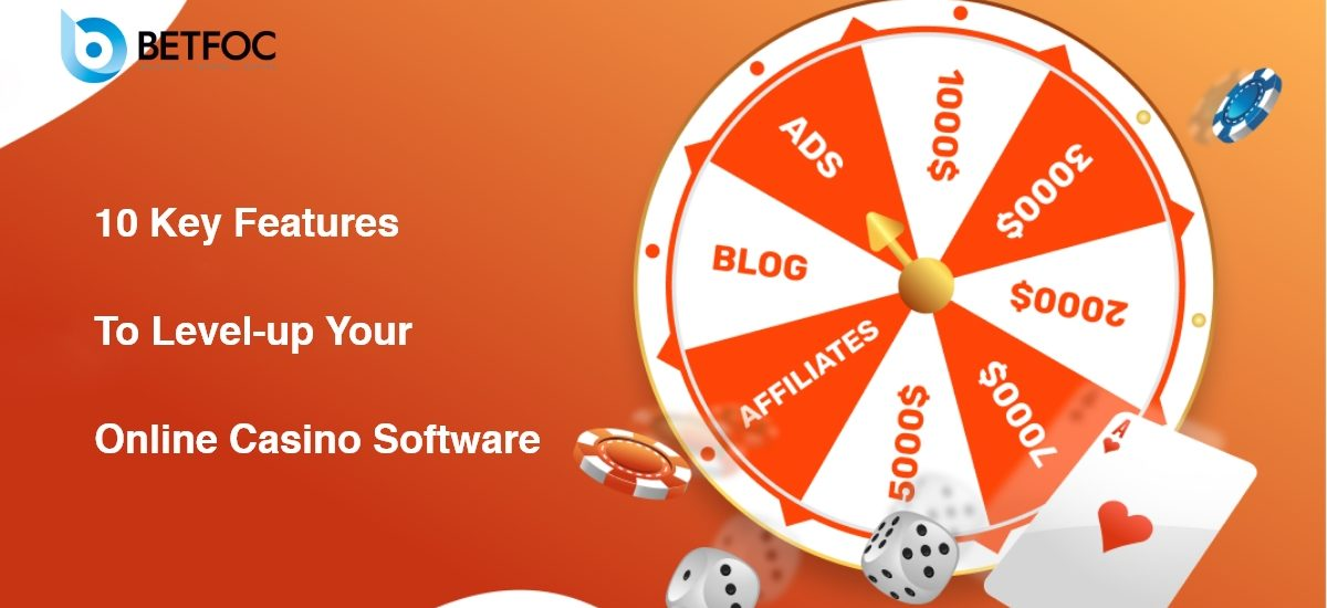 10 Key Features To Level-up Your Online Casino Software